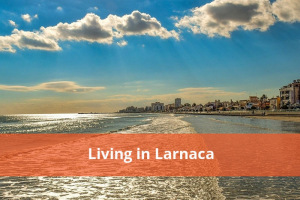 Living in Larnaca - Property Experts Cyprus