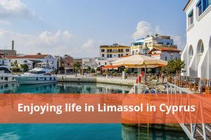 Enjoy Life in Limassol in Cyprus