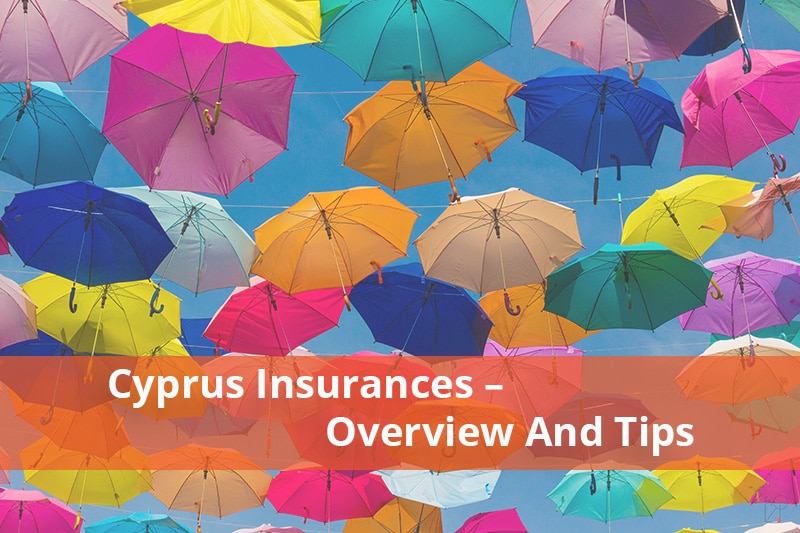 Cyprus Insurances - Overview and Tips