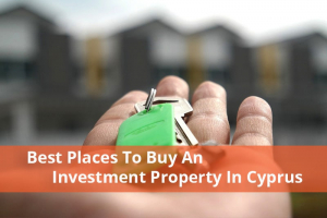 Best Places to Buy an Investment Property in Cyprus